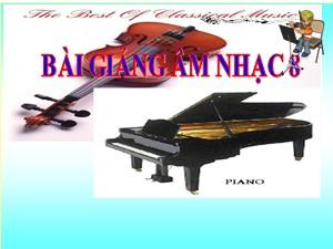 Bài giảng Âm nhạc Khối 8 - Tiết 19: Học bài hát Khát vọng mùa xuân - Năm học 2020-2021