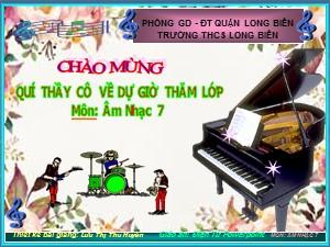 Bài giảng Âm nhạc Lớp 7 - Tiết 27: Học bài hát Ca chiu sa - Năm học 2020-2021 - Lưu Thị Thu Huyền
