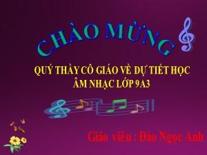 Bài giảng Âm nhạc Lớp 8 - Tiết 11: Học bài hát Nối vòng tay lớn. TĐN số 3 - Năm học 2020-2021 - Đào Ngọc Anh