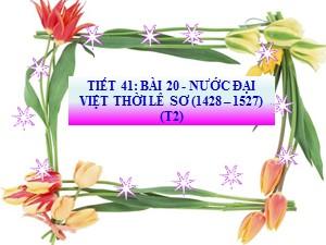 Bài giảng Lịch sử Lớp 7 - Bài 20: Nước Đại Việt thời Lê sơ 1428-1527 (Tiết 2)