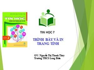 Bài giảng Tin học Lớp 7 - Bài 7: Trình bay và in trang tính - Năm học 2020-2021 - Nguyễn Thị Thanh Thúy