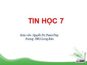 Bài giảng Tin học Lớp 7 - Bài 9: Trình bày dữ liệu bằng biểu đồ - Năm học 2020-2021 - Nguyễn Thị Thanh Thúy