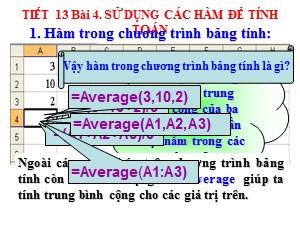 Bài giảng Tin học Lớp 7 - Tiết 13, Bài 4: Sử dụng các hàm để tính toán