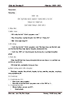 Giáo án Âm nhạc Lớp 8 - Tiết 20: Ôn bài hát Khát vọng mùa xuân. TĐN số 5 - Năm học 2020-2021 - Lưu Thị Thu Huyền