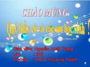 Bài giảng Âm nhạc Lớp 6 - Tiết 7: TĐN số 3. Cách đánh nhịp 2/4. Âm nhạc thường thức Nhạc sĩ Văn Cao - Năm học 2017-2018 - Nguyễn Hoài Trang
