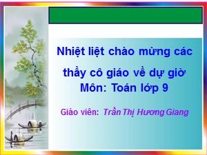 Bài giảng Đại số Lớp 9 - Tiết 3: Phương trình bậc nhất hai ẩn - Năm học 2017-2018 - Trần Thị Hương Giang