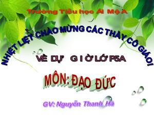 Bài giảng Đạo đức Lớp 5 - Chủ đề: Tình bạn - Nguyễn Thanh Hà