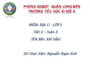 Bài giảng Địa lí Lớp 5 - Tiết 3: Khí hậu - Nguyễn Ngọc Ánh