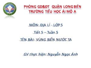 Bài giảng Địa lí Lớp 5 - Tiết 5: Vùng biển nước ta - Nguyễn Ngọc Ánh