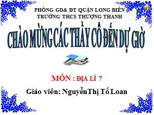 Bài giảng Địa lí Lớp 7 - Bài 19: Môi trường hoang mạc - Năm học 2017-2018 - Nguyễn Thị Tố Loan