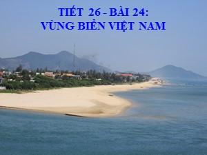 Bài giảng Địa lí Lớp 8 - Bài 24: Vùng biển Việt Nam - Năm học 2017-2018