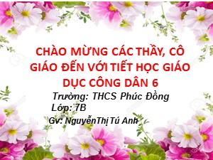 Bài giảng Giáo dục công dân Lớp 6 - Bài 10: Tích cực tự giác trong các hoạt động tập thể, hoạt động xã hội - Nguyễn Thị Tú Anh