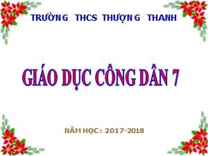 Bài giảng Giáo dục công dân Lớp 7 - Bài 7: Đoàn kết, tương trợ - Năm học 2017-2018 - Trường THCS Thượng Thanh