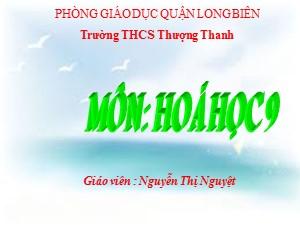 Bài giảng Hóa học Lớp 9 - Tiết 27: Sự ăn mòn kim loại và bảo vệ kim koại không bị ăn mòn - Nguyễn Thị Nguyệt