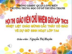 Bài giảng Hoạt động ngoài giờ lên lớp Khối 7 - Chủ đề: Hôi thi giáo viên chủ nhiệm cấp THCS - Năm học 2017-2018 - Nguyễn Thị Huyên