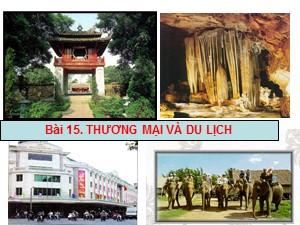 Bài giảng môn Địa lí Lớp 9 - Bài 15: Thương mại và du lịch