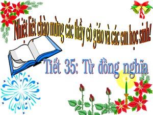 Bài giảng Ngữ văn Khối 7 - Tiết 35: Từ đồng nghĩa