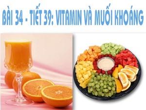 Bài giảng Sinh học Lớp 8 - Bài 34: Vitamin và muối khoáng - Năm học 2017-2018