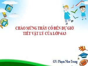 Bài giảng Vật lí Lớp 6 - Bài 16: Ròng rọc - Năm học 2020-2021 - Phạm Như Trang