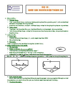 Giáo án Vật lý 11 - Bài 10 - Ghép các nguồn điện thành bộ